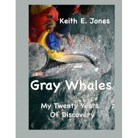 Gray Whales My Twenty Years Of Discovery