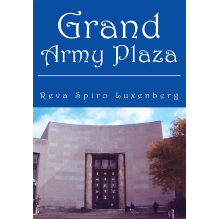 Grand Army Plaza - eBook (Ladies Of The Grand Army Of The Republic)