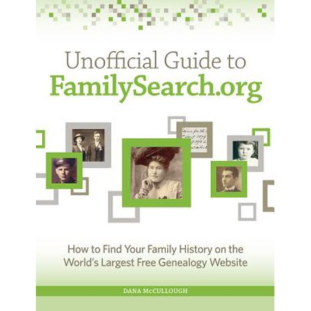 Unofficial Guide to Familysearch.Org : How to Find Your Family History on the Largest Free Genealogy - Cheap Websites