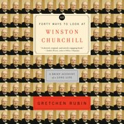 Forty Ways to Look at Winston Churchill - Audiobook