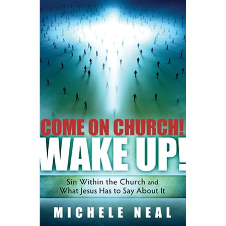 Come On Church! Wake Up! : Sin within the Church, and what Jesus Has to Say About