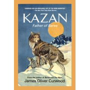 Medallion Editions for Young Readers: Kazan: Father of Baree (Paperback)