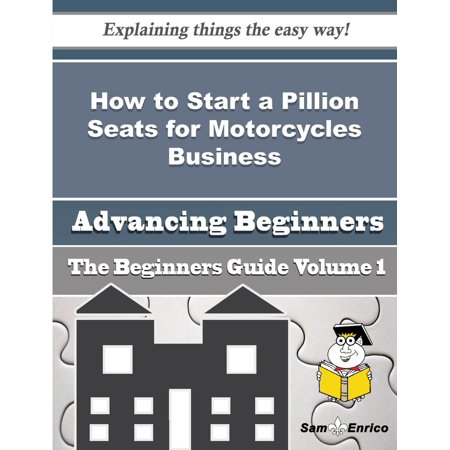 How to Start a Pillion Seats for Motorcycles Business (Beginners Guide) - eBook