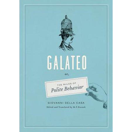 Galateo : Or, The Rules of Polite Behavior