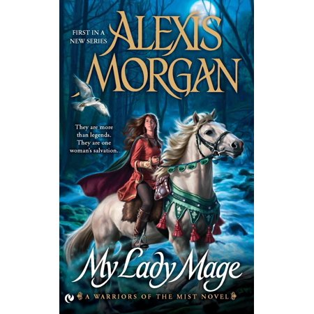 My Lady Mage : A Warriors of the Mist Novel