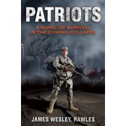 Patriots : A Novel of Survival in the Coming Collapse
