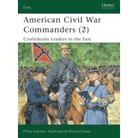 American Civil War Commanders (2) : Confederate Leaders in the East