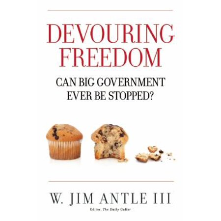 Devouring Freedom  Can Big Government Ever Be Stopped