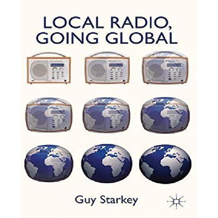 LOCAL RADIO, GOING GLOBAL