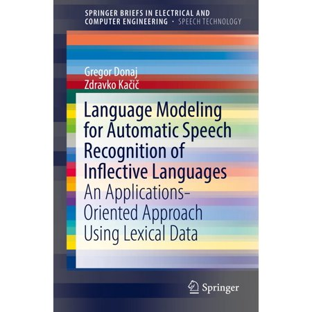 - Language Modeling for Automatic Speech Recognition of Inflective Languages - eBook