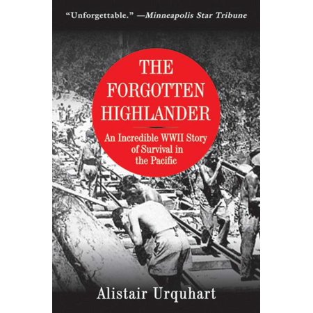 The Forgotten Highlander : An Incredible WWII Story of Survival in the - Picture Books Wwii