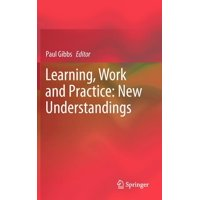 Learning, Work and Practice: New Understandings (Hardcover)