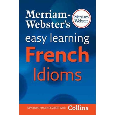 Merriam Websters Easy Learning French Idioms