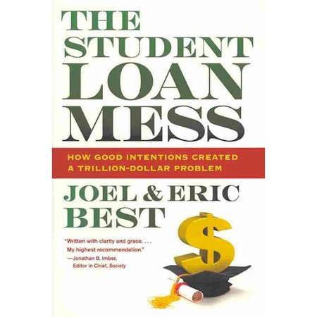 The Student Loan Mess  How Good Intentions Created A Trillion Dollar Problem