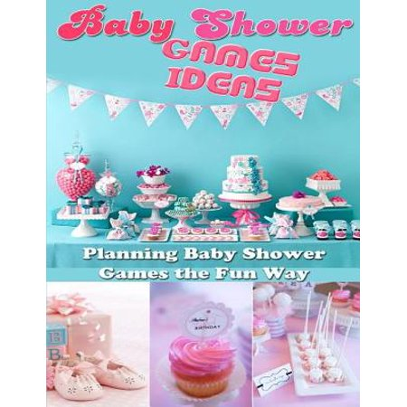 Baby Shower Games Ideas: Planning Baby Shower Games the Fun Way - eBook