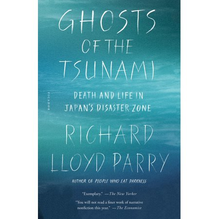 Ghosts of the Tsunami : Death and Life in Japan's Disaster Zone (Ghost Death)