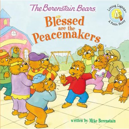 Berenstain Bears/Living Lights: The Berenstain Bears Blessed Are the Peacemakers (Paperback) (Blessed Assurance Music Book)