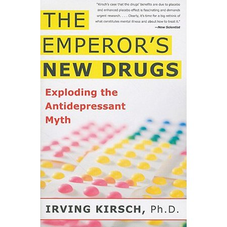 The Emperor's New Drugs : Exploding the Antidepressant