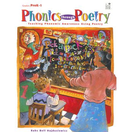 Phonics Through Poetry : Teaching Phonemic Awareness Using Poetry, Grades -