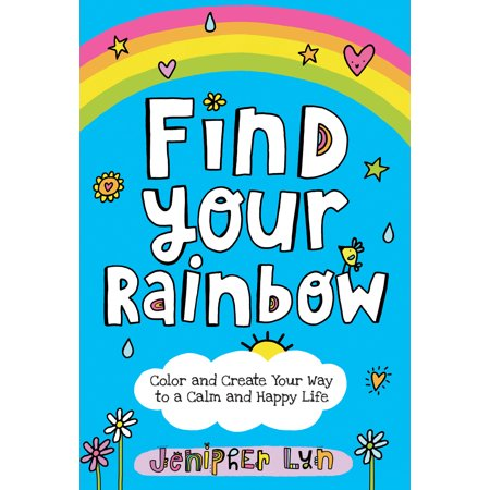 Find Your Rainbow : Color and Create Your Way to a Calm and Happy (Audible Cannot Find The Title In Your Library)