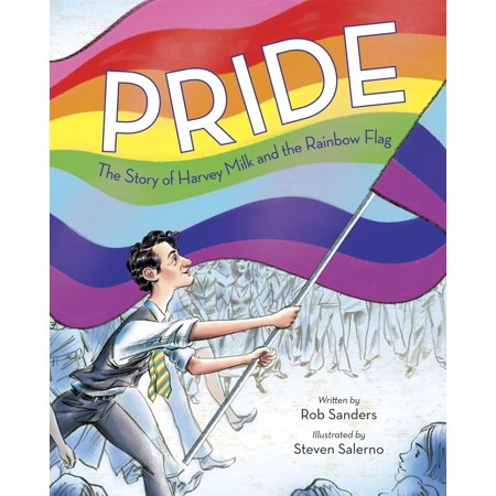 Pride: The Story of Harvey Milk and the Rainbow Flag -