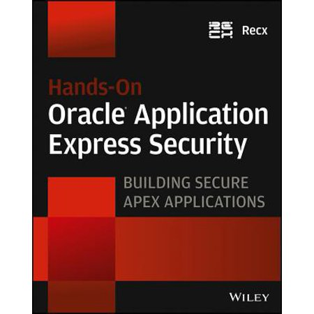 Hands-On Oracle Application Express Security - (Oracle Application Express For Mobile Web Applications)
