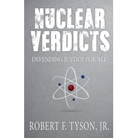 Nuclear Verdicts: Defending Justice For All (Paperback)
