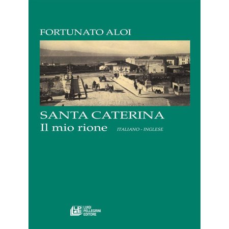 SANTA CATERINA. Il mio rione (italiano - Inglese) - eBook (Film Halloween Italiano)
