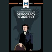 The Macat Analysis of Alexis De Tocqueville's Democracy in America - Audiobook
