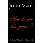 How Do You Like Yours? - eBook