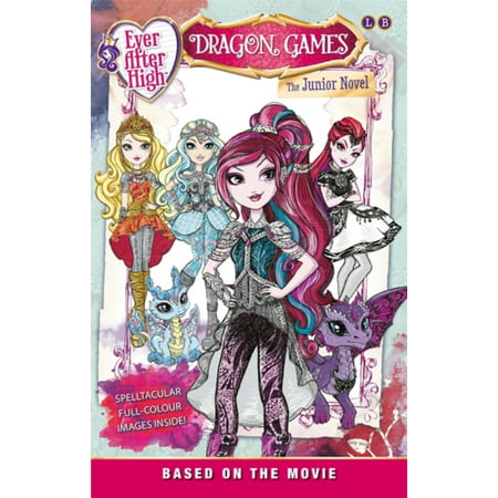 Ever After High: Dragon Games: The Junior Novel (Based on the Movie) (Ever After High Junior Novels) (Paperback) (Ever After High Games)
