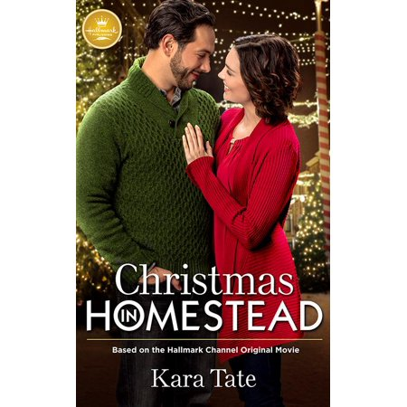 Christmas in Homestead : Based on the Hallmark Channel Original Movie (Paperback) (All Halloween Movies On Disney Channel)