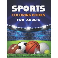 Sports Coloring Books For Adults: Sports Coloring Books For Kids. (Paperback)