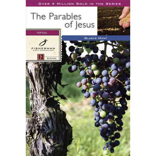 The Parables of Jesus: 12 Studies for Individuals or Groups