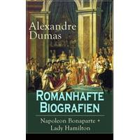Romanhafte Biografien: Napoleon Bonaparte + Lady Hamilton - eBook
