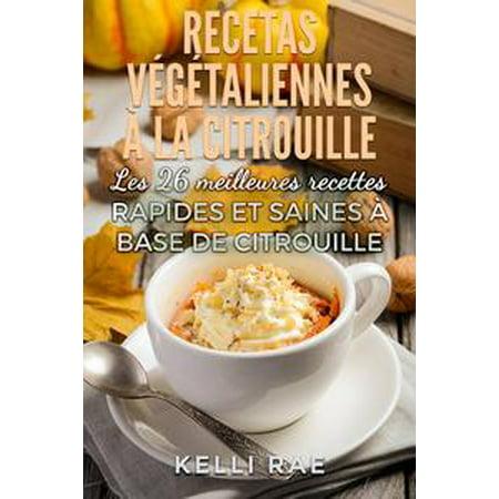 Recettes végétaliennes à la citrouille: Les 26 meilleures recettes rapides et saines à base de citrouille - - Une Citrouille D'halloween