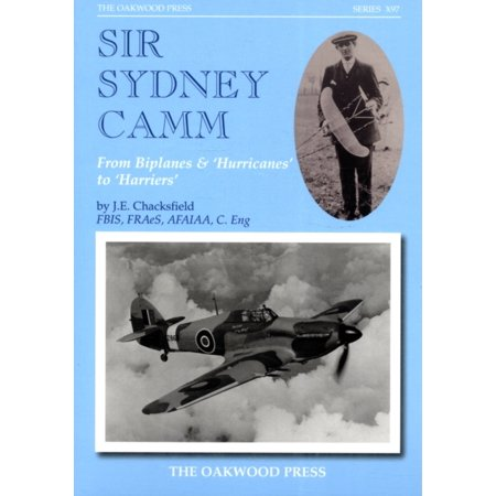 Sir Sydney Camm: From Biplanes & 'hurricanes' to 'harriers' (X Series) (Paperback)