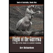 Flight of the Gurrewa : Soul of Australia, Book One