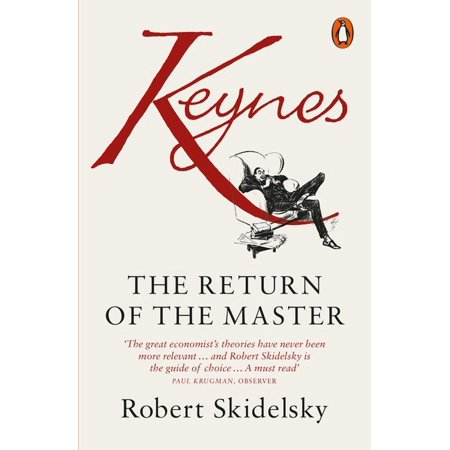 Keynes : The Return Of The Master (Return Policy Uk)