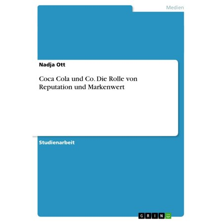 Coca Cola und Co. Die Rolle von Reputation und Markenwert - eBook