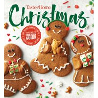 Taste of Home Christmas 2E : 350 Recipes, Crafts, & Ideas for Your Most Magical Holiday Yet!