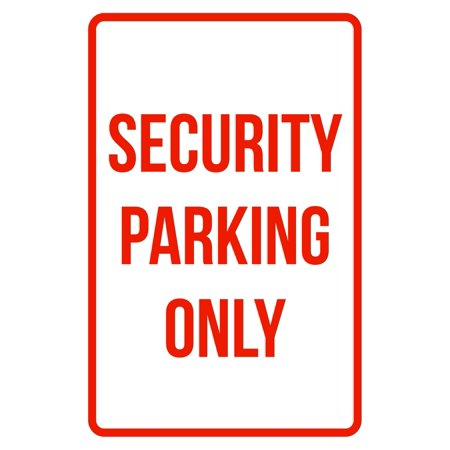 Security Parking Only Business Safety Traffic Signs Red 12x18