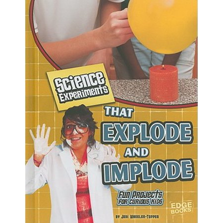 Science Experiments Light (Science Experiments That Explode and Implode : Fun Projects for Curious Kids)