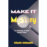 Make It Mystery : An Anthology of Short Mystery Plays