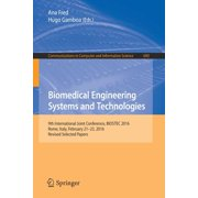 Biomedical Engineering Systems and Technologies : 9th International Joint Conference, Biostec 2016, Rome, Italy, February 21-23, 2016, Revised Selected Papers