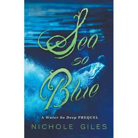 Sea So Blue : A Water So Deep