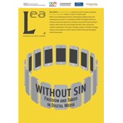 Without Sin : Freedom and Taboo in Digital Media: Leonardo Electronic Almanac, Vol. 19, No. 4