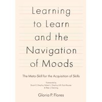 Learning to Learn and the Navigation of Moods: The Meta-Skill for the Acquisition of Skills (Paperback)