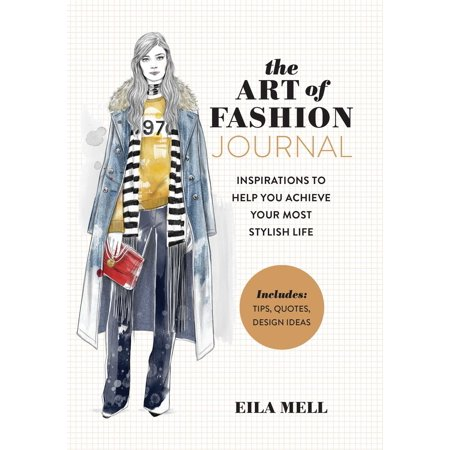 The Art Of Fashion  A Journal  Inspirations To Help You Achieve Your Most Stylish Life