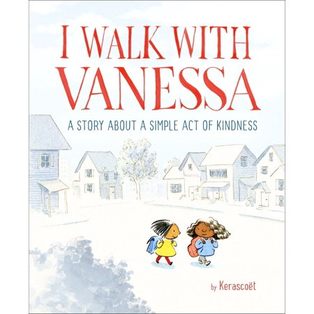 I Walk with Vanessa: A Story About a Simple Act of Kindness - (One Random Act Of Kindness A Day)
